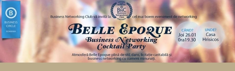 Belle Epoque - Business Networking Cocktail Party , la Casa  Hrisicos (Piața Ovidiu) !